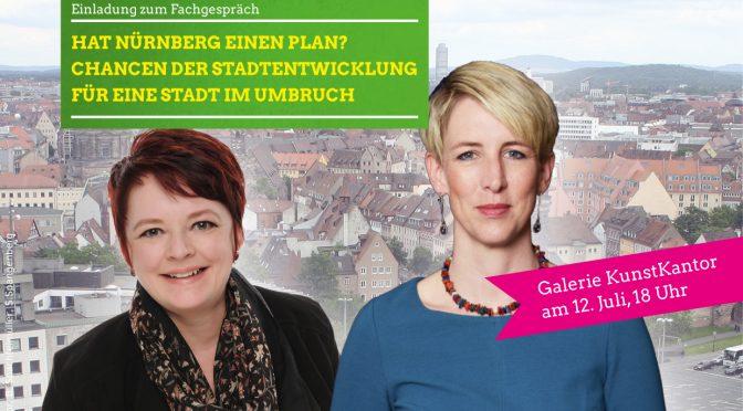 Hat Nürnberg einen Plan? Chancen der Stadtentwicklung für eine Stadt im Umbruch